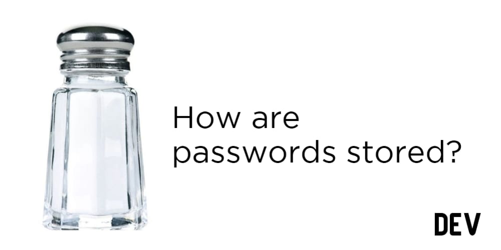 How are passwords stored?