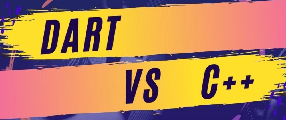 Cover image for Dart VS C++ !! Its Interesting