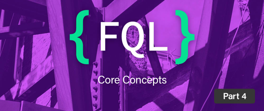 Cover image for Core FQL concepts part 4: Range queries and advanced filtering