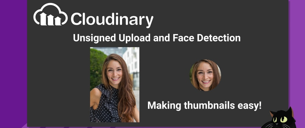 Cover image for Cloudinary Unsigned Upload and Face Detection
