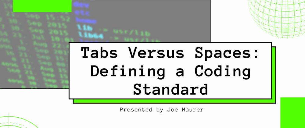 Cover image for Tabs Versus Spaces: Defining a Coding Standard