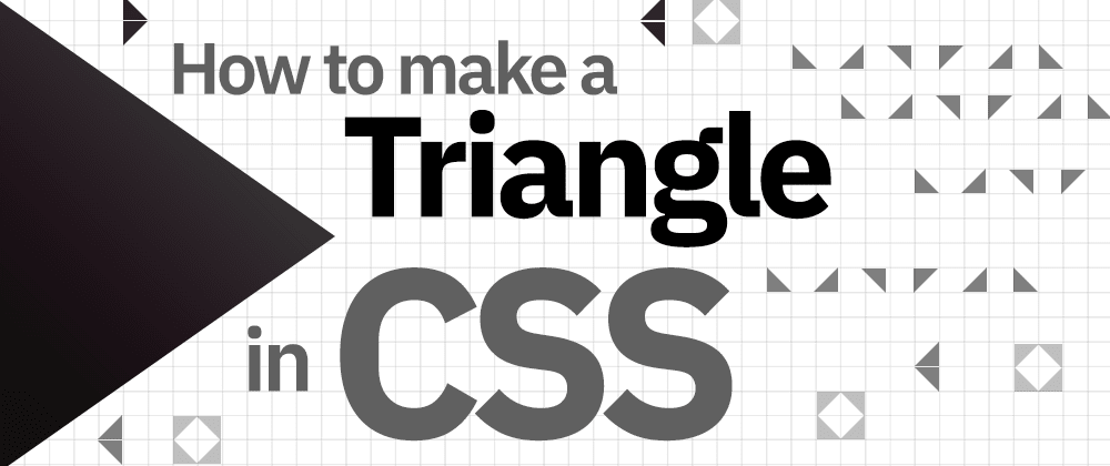 Cover image for Learn how to make a Triangle in CSS once and for all