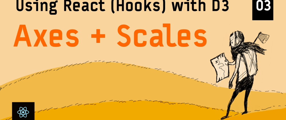 Cover image for Axes and Scales – Using React (Hooks) with D3