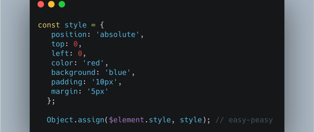 Cover image for How to (Conveniently) add multiple CSS styles to an Element in Vanilla JS