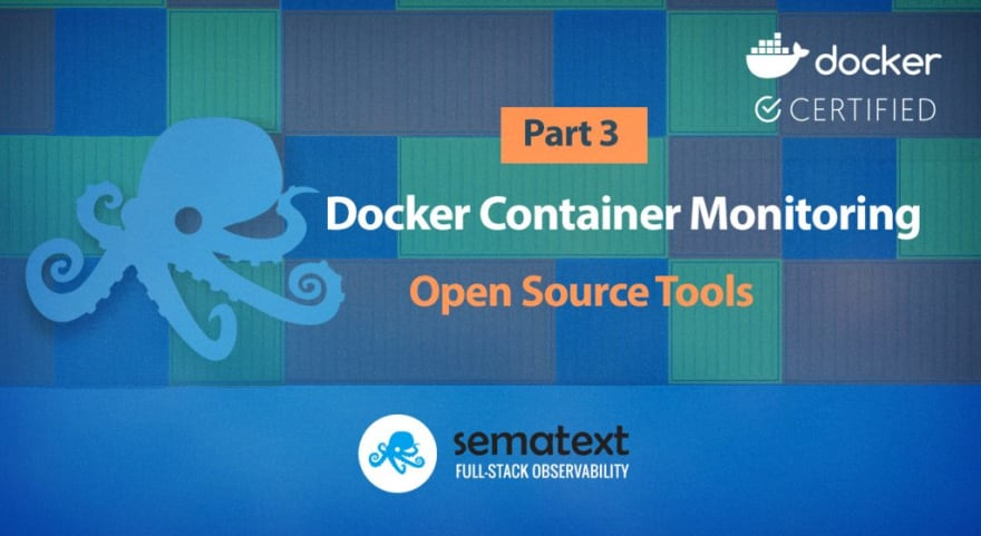 Docker Container Monitoring Open Source Tools
