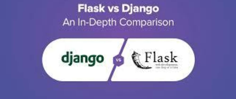 Cover image for Comparing Flask and Django