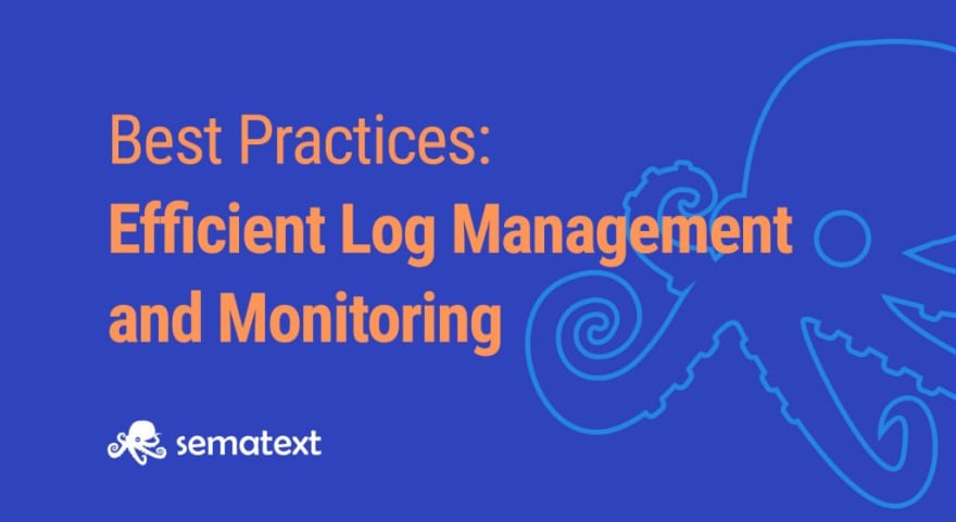 log management and monitoring best practices