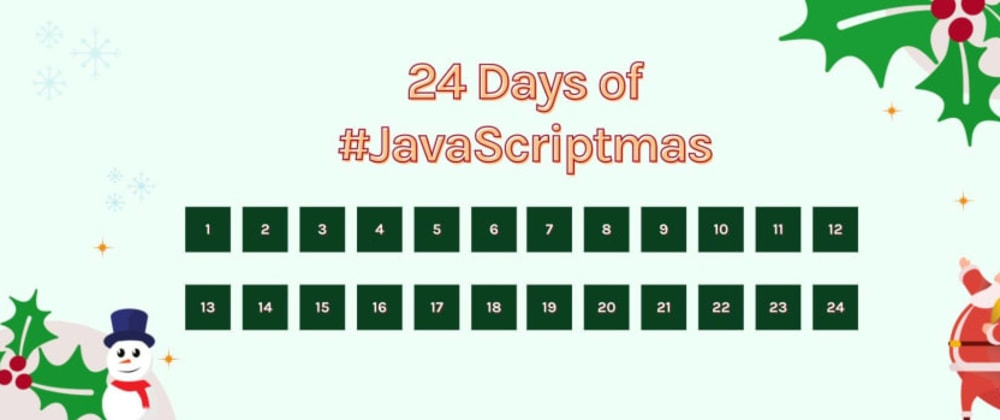Cover image for JavaScriptmas Challenges