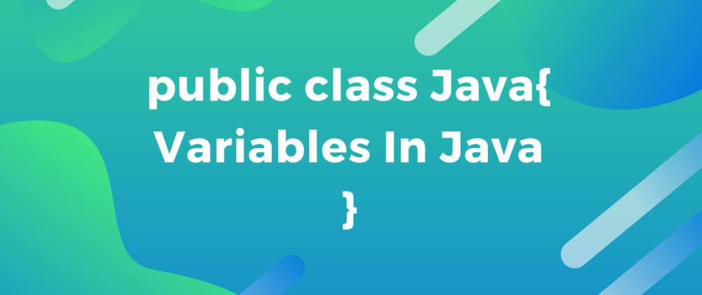 Cover image for Understanding Variables In Java