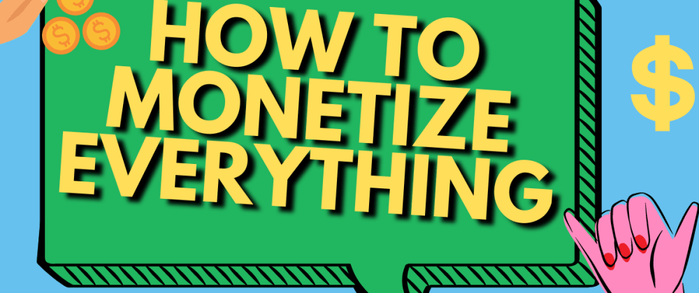 Cover image for How to monetize yourself on web