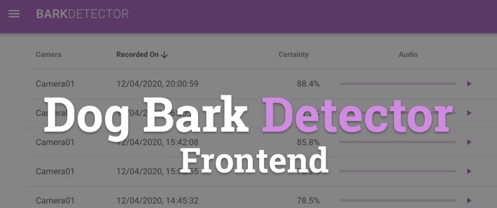 Cover image for Dog Bark Detector - Frontend