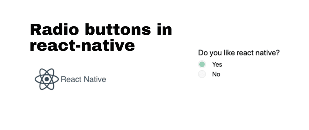Cover image for Create a radio button from  the scratch in React Native