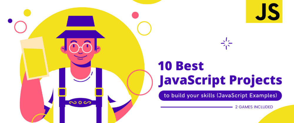Cover image for 10 Best JavaScript Projects for Beginners [JavaScript Examples]