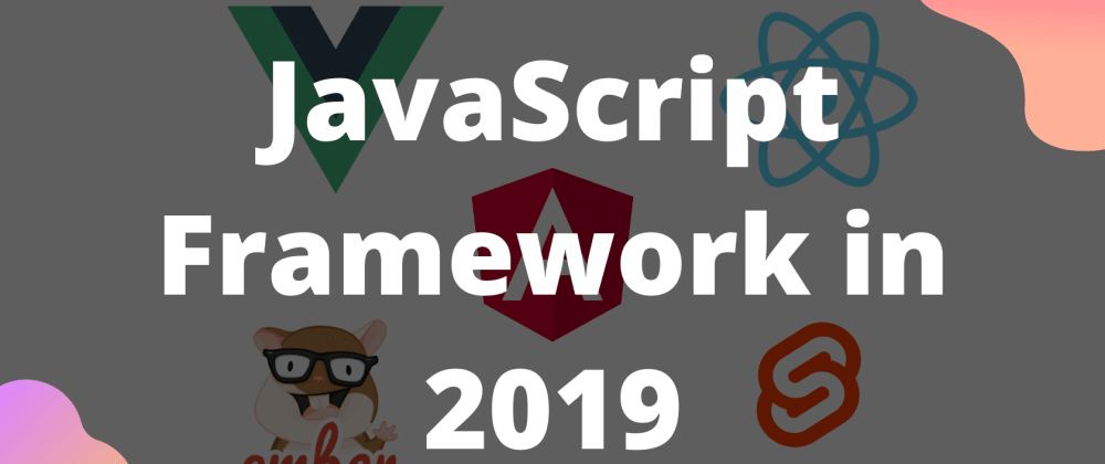 Cover image for Which JavaScript framework should you learn in 2019?