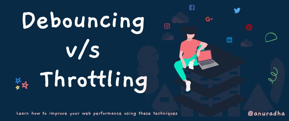 Cover image for Debouncing v/s Throttling