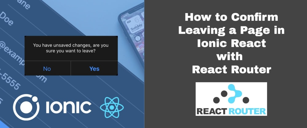 How to Confirm Leaving a Page in Ionic React with React Router