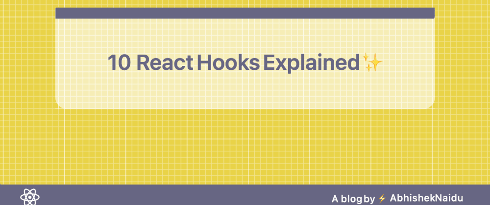 Cover image for 10 React Hooks Explained ✨