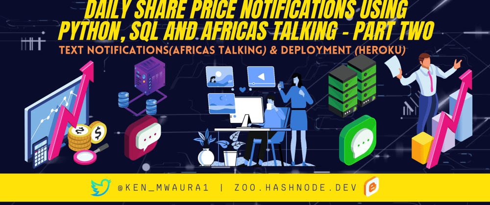 Cover image for Daily Share Price Notifications using Python, SQL and Africas Talking - Part Two