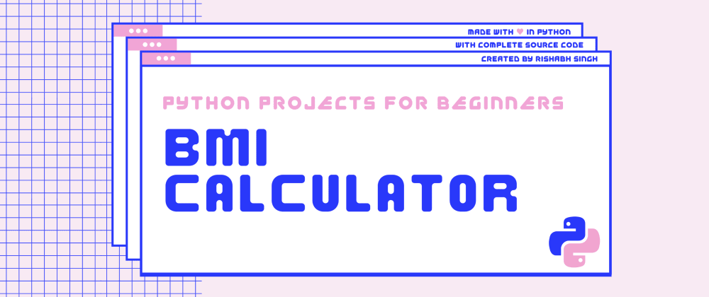Cover image for How to build a BMI Calculator in Python