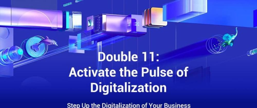 Cover image for Step Up the Digitalization of Your Business with Alibaba Cloud 2020 Double 11 Big Sale