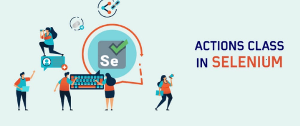 Cover image for Actions Class In Selenium: What Is It & How To Use It?