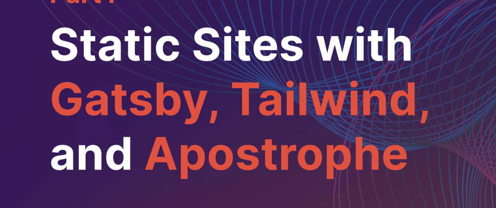 Cover image for Building a Gatsby site with ApostropheCMS data: Part 1