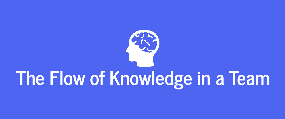 Cover image for The Flow of Knowledge in a Team (or Why I Dig Tickets)