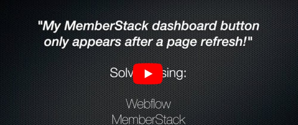 Cover image for [No Code]Using MemberStack? Frustrated when your Dashboard button only shows after a page refresh?