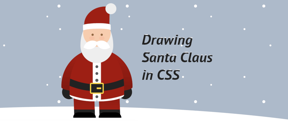 Cover image for Drawing Santa Claus in CSS