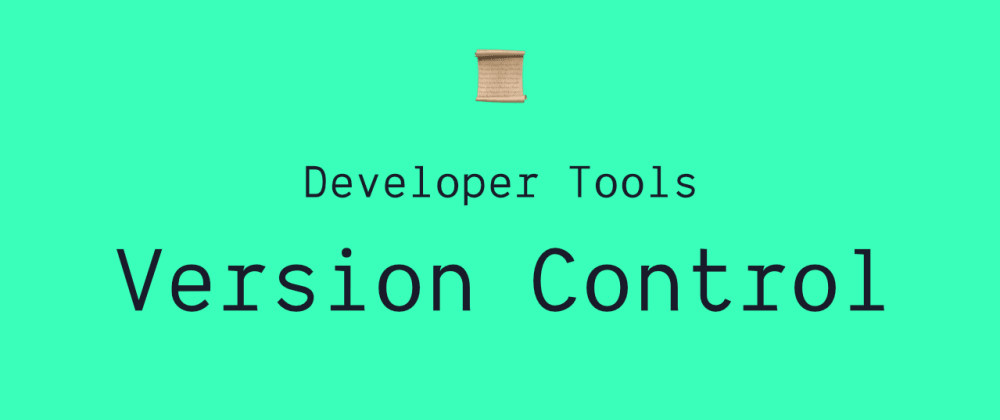 Cover image for Developer Tools: Version Control