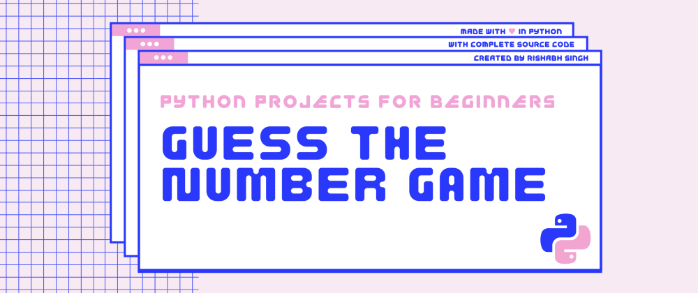 Cover image for How to build a Guess the Number Game in Python
