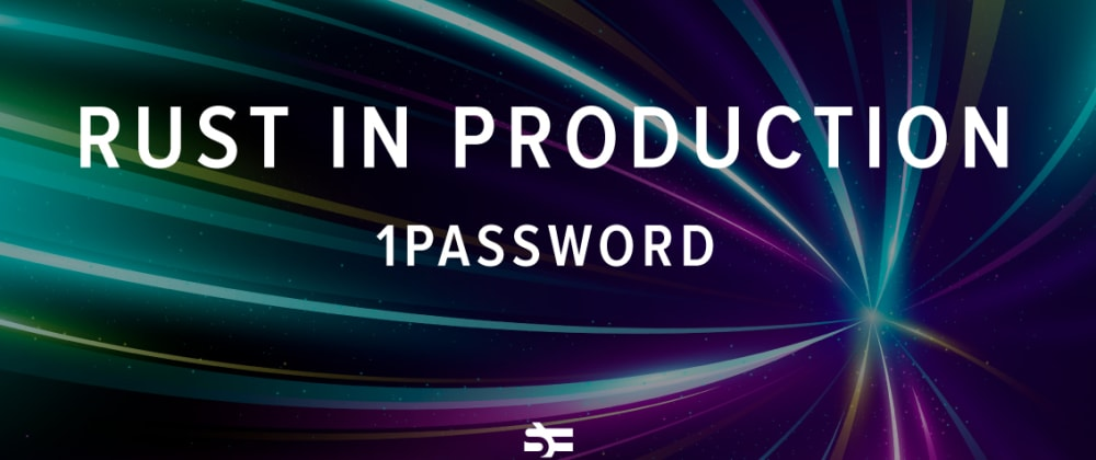 Cover image for Rust in Production: 1Password