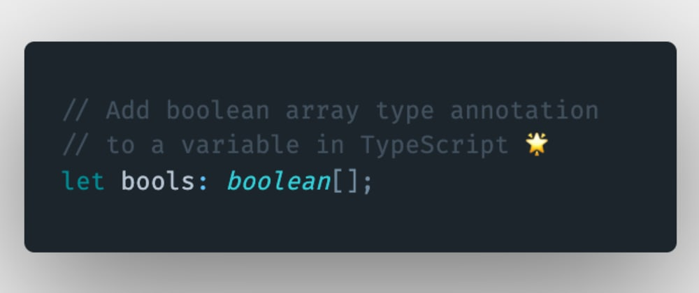 Cover image for How to add a boolean array type annotation to a variable or a constant in TypeScript?