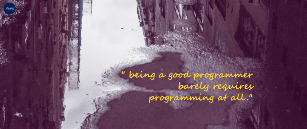 Cover image for Why being a good programmer barely requires programming at all.