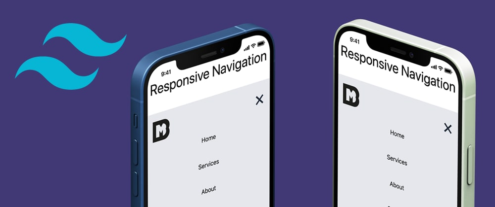 Cover image for How to Build a Mobile-friendly, Fully Responsive Website Navigation Using Tailwind CSS