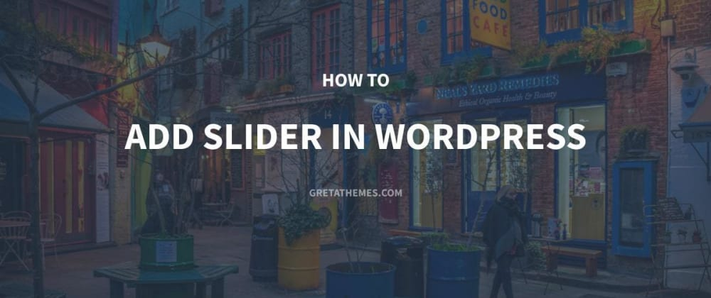 Cover image for How to Add a Slider in WordPress