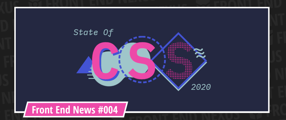 Cover image for State of CSS 2020 Survey, Firefox 82, Node.js v15 and React v17 | Front End News #004