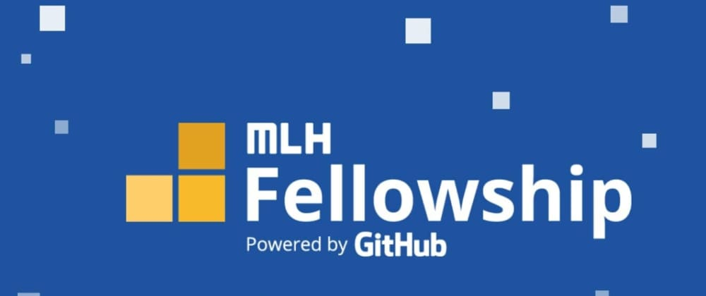 Cover image for How I improved during the MLH Fellowship
