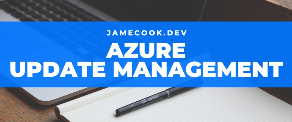 Cover image for Azure Update Management