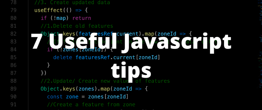 Cover image for 7 Useful Javascript Tips