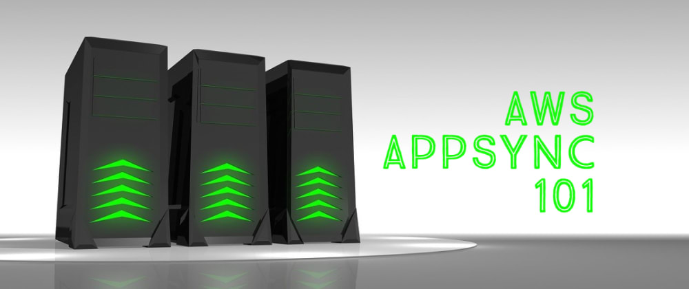 Cover image for AWS AppSync 101