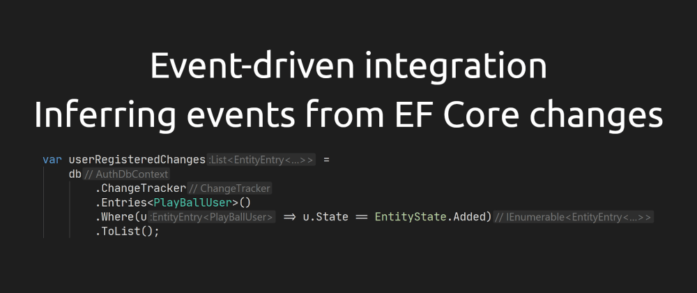 Cover image for Event-driven integration #2 - Inferring events from EF Core changes [ASPF02O|E041]