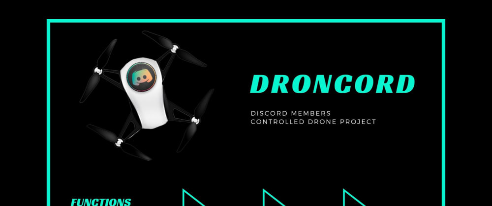 Cover image for DronCord - Discord Integrated Drone Control [Python]