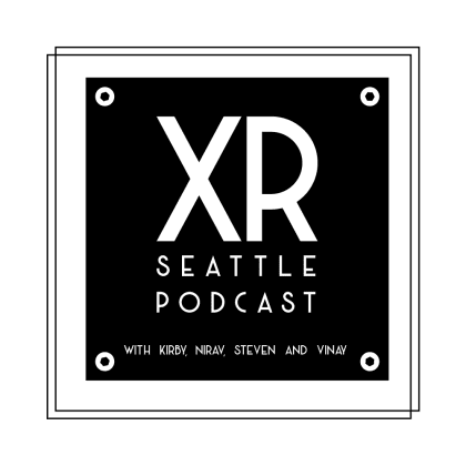 XRSeaPod, the XR Seattle Podcast