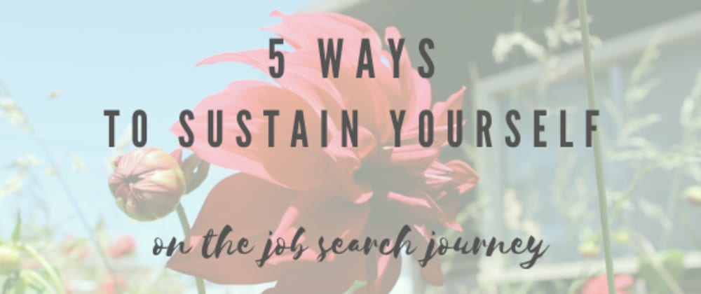 Cover image for 5 Tips on Making a Career Change  and Sustaining Yourself on the Job Search Journey