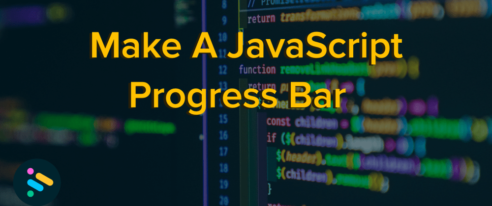 Cover image for Make A Progress Bar with JavaScript