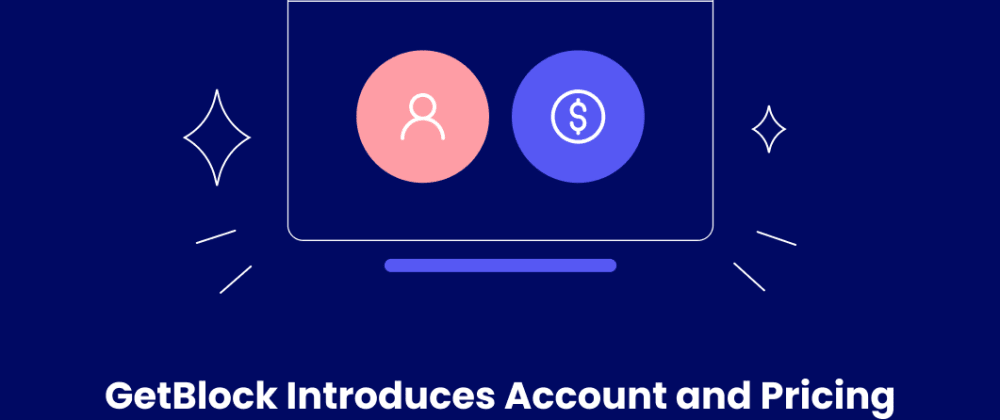 Cover image for GetBlock Nodes Provider Introduces Account and Pricing System