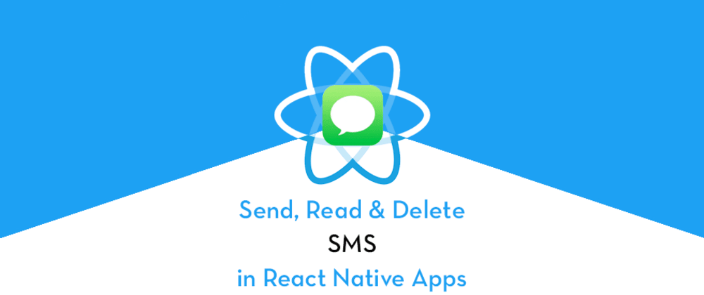 Cover image for Send, Read and Delete SMS in React Native