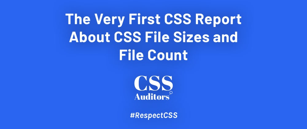 Cover image for The Very First CSS Report About CSS File Sizes and File Count
