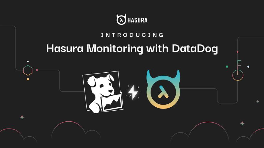 Introducing Hasura Monitoring with DataDog